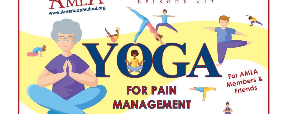 AMLA Life Enhancement Series #13 - Yoga for Pain Management