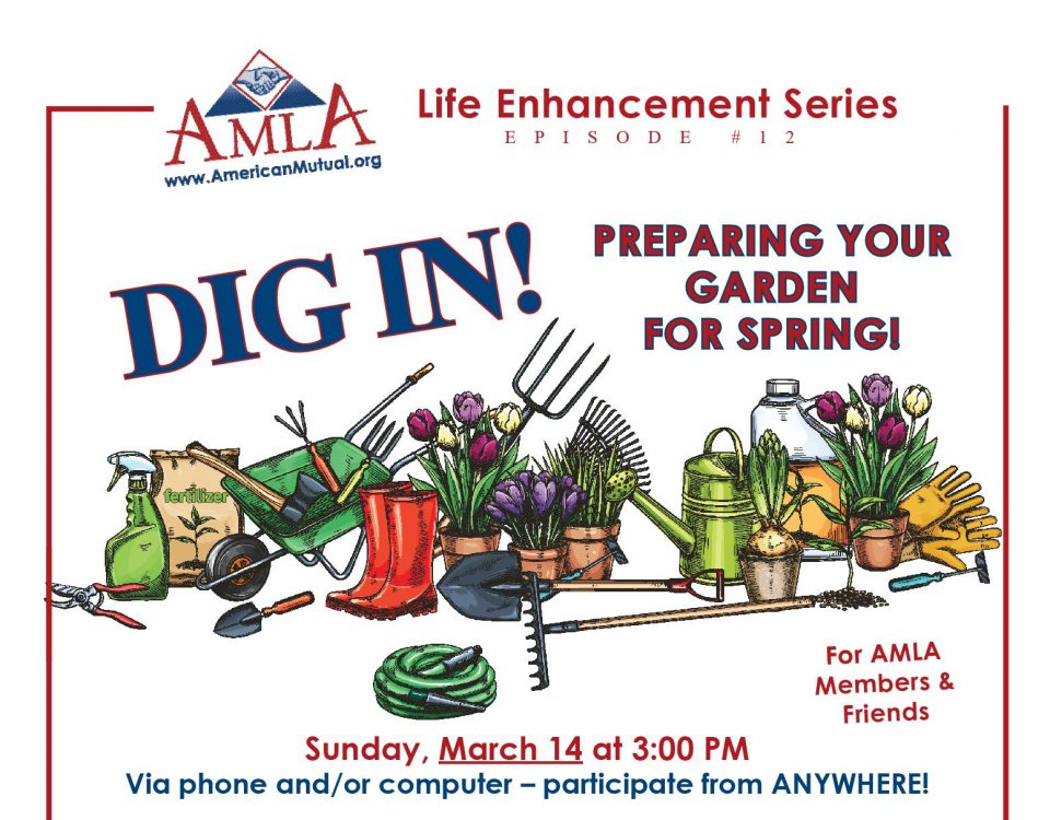 AMLA Life Enhancement Series #12 - DIG IN! Prepping Your Garden for Spring!